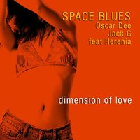 Dimension of Love — Oscar Dee, Herenia, Space Blue, Space Blue, Oscar Dee, Jack G, Jack G