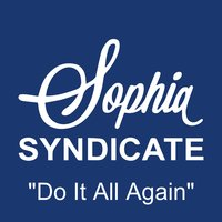 Do It All Again — Sophia Syndicate