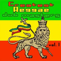 Greatest Reggae Dub Masters Vol. 1 — сборник
