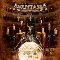 The Flying Opera - Around the World in 20 Days (Recorded @ Wacken & Masters of Rock) — Avantasia