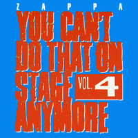 You Can't Do That On Stage Anymore, Vol. 4 — Frank Zappa