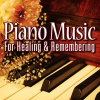 Piano Music for Healing and Remembering — Calming Music for Funerals