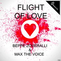 Flight of Love — Beppe Zoveralli, Max The Voice