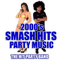 2000's Smash Hits Party Music — The Hit Party Band