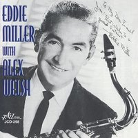 Eddie Miller with Alex Welsh — Eddie Miller, Alex Walsh