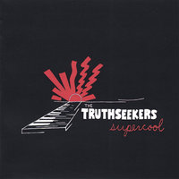 Super Cool — The Truthseekers