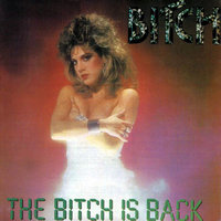 The Bitch Is Back — Bitch