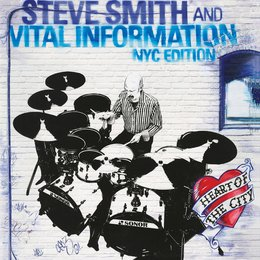 Heart of the City — Steve Smith, Vinny Valentino, Baron Browne, Mark Soskin, Vital Information NYC Edition, Steve Smith and Vital Information NYC Edition