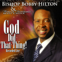 God Did That Thing! — Bishop Bobby Hilton & Word of Deliverance Mass Choir