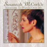Someone To Watch Over Me — Susannah McCorkle