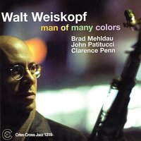 Man Of Many Colors — John Patitucci, Walt Weiskopf, Clarence Penn, Brad Mhldau