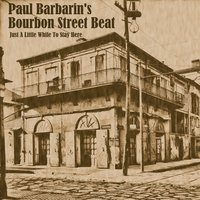 Just a Little While to Stay Here — Paul Barbarin's Bourbon Street Beat