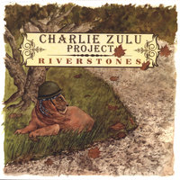 Riverstones — Charlie Zulu Project
