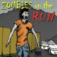 Zombies On the Run — Nelson-Parker