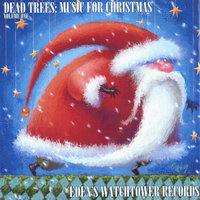 Dead Trees: Music for Christmas — Various Eden's Watchtower Records Artists