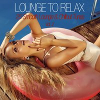 Lounge to Relax, Vol. 2 - 25 Smooth Lounge & Chillout Tunes — сборник