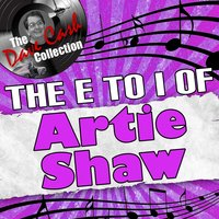 The E to I Of Artie Shaw - — Artie Shaw
