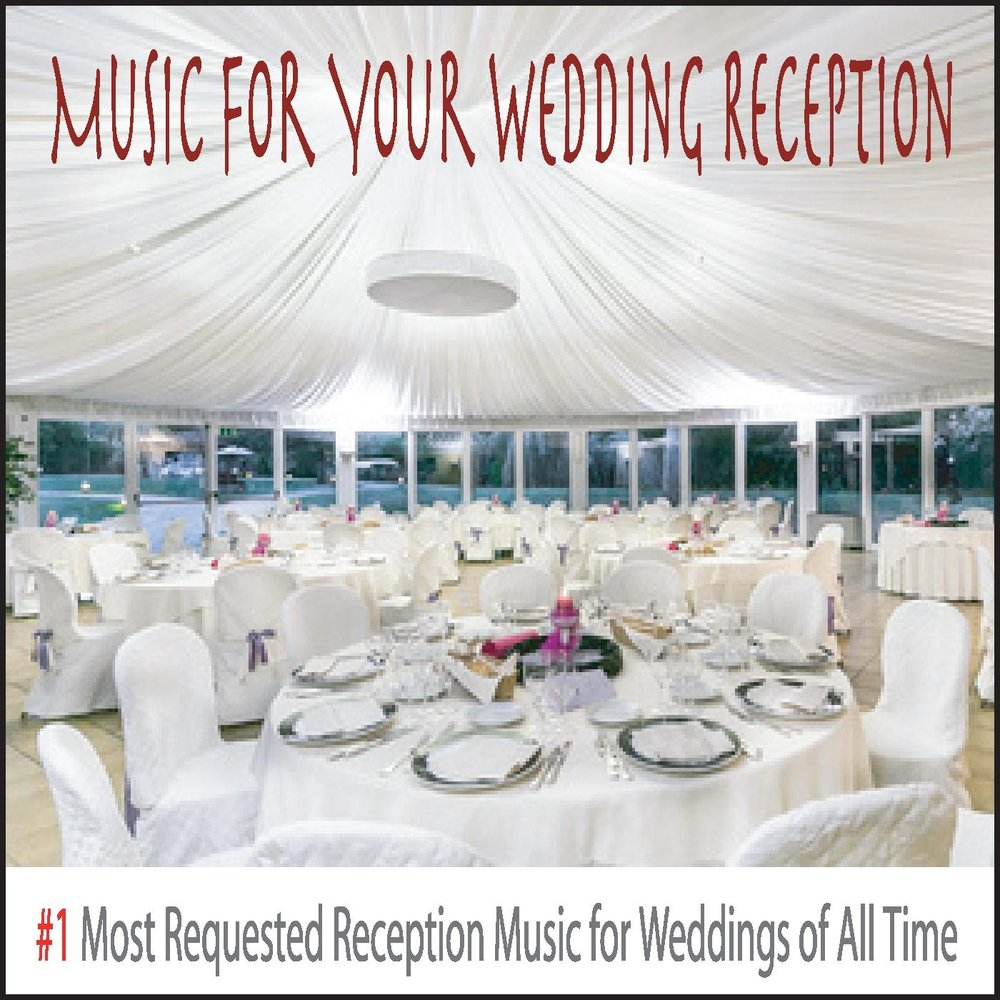 Music For Your Wedding Reception 1 Most Requested Reception Music