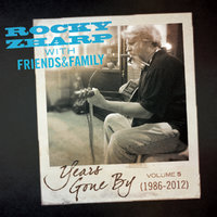 Years Gone By, Vol. 5 — Rocky Zharp & Friends & Family