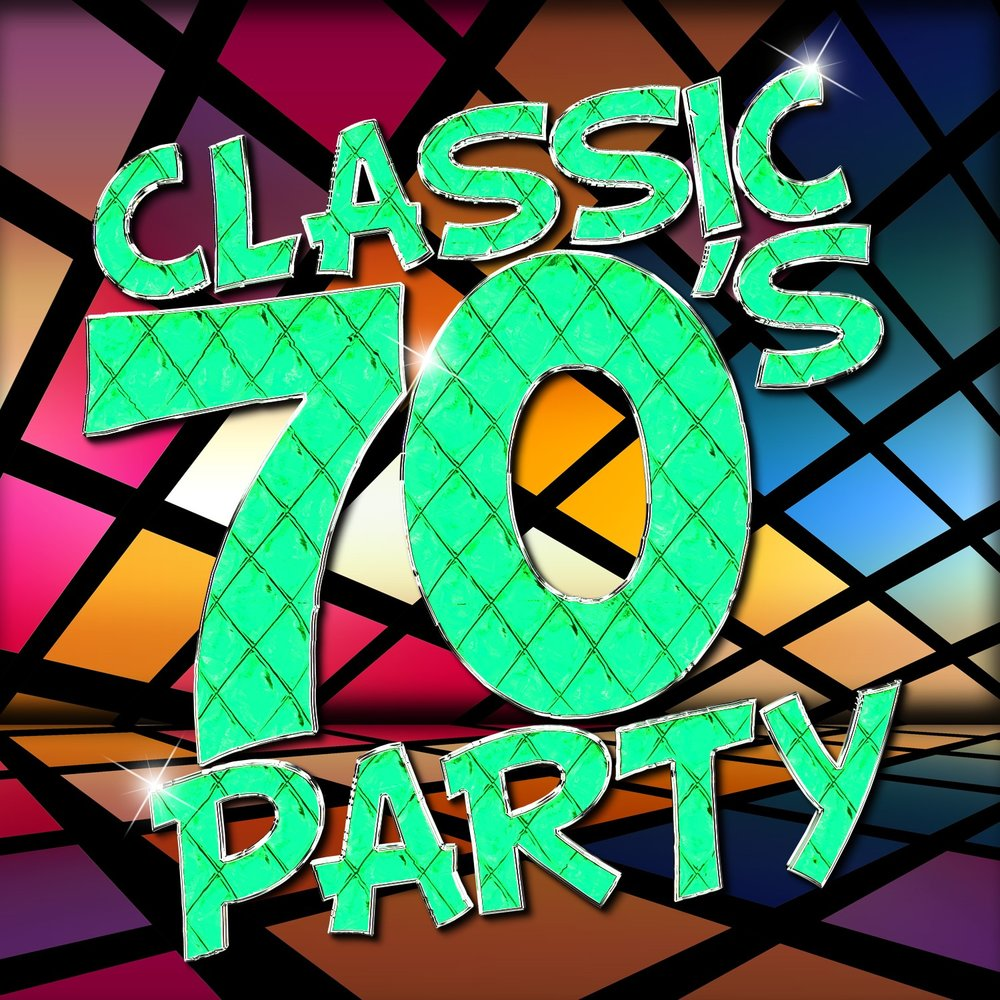 Classic 70's Party — 70s Music All Stars, The Seventies, 70s