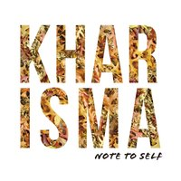 Note to Self — Kharisma