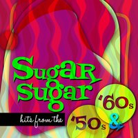 Sugar Sugar Hits from the 50s & 60s — сборник