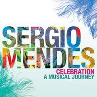 Celebration: A Musical Journey — Sergio Mendes