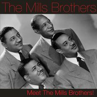 Meet the Mills Brothers! — The Mills Brothers