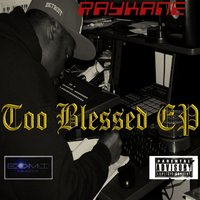 Too Blessed — RayKane