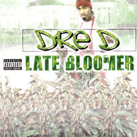Late Bloomer — Young Dre' D