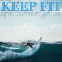 Keep Fit After Summer Games — Fitness Cardio Jogging Experts, ATSM