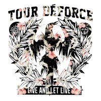 Live and Let Live - EP — Tour Déforce