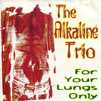 For Your Lungs Only - EP — Alkaline Trio