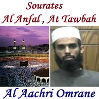Sourates Al Anfal , At Tawbah — Al Aachri Omrane