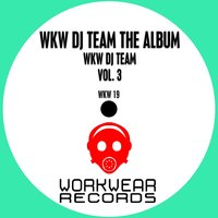 WKW DJ Team, Vol. 3 — сборник