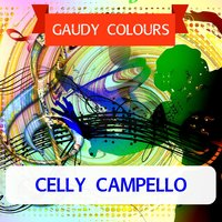 Gaudy Colours — Celly Campello