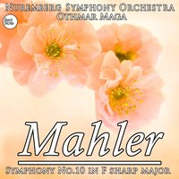 Mahler: Symphony No.10 in F sharp major — Nuremberg Symphony Orchestra & Othmar Maga