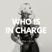 Who Is in Charge? — Linda Leen