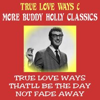 True Love Ways & More Buddy Holly Classics — Buddy Holly