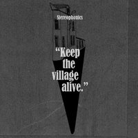 Keep The Village Alive — Stereophonics