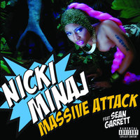 Massive Attack — Sean Garrett, Nicki Minaj