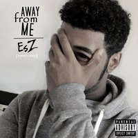 Away from Me — EsZ & Erron's Attic