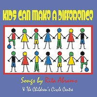 Kids Can Make A Difference — Rita Abrams, The Childrens Circle Center
