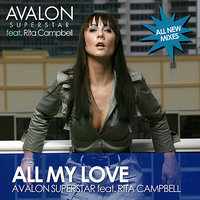 All My Love - 2007 Mixes — Avalon Superstar