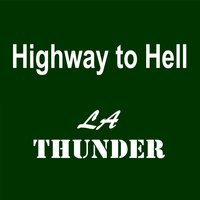 Highway to Hell — LA Thunder