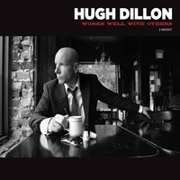 Works Well With Others — Hugh Dillon