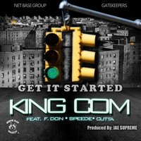 Get It Started (feat. Speede, Cutta & F.Don) — King Com