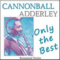 Cannonball Adderley: Only the Best — Джордж Гершвин, Cannonball Adderley