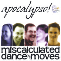 Miscalculated Dance Moves — Apocalypso