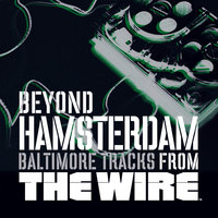 Beyond Hamsterdam, Baltimore Tracks from The Wire — The Wire
